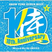 SHOW TIME SUPER BEST~SAMURAI MUSIC 10th. Anniversary Part2~ Mixed By DJ SHUZO