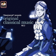 """ClassicaLoid"" presents ORIGINAL CLASSICAL MUSIC No.2"