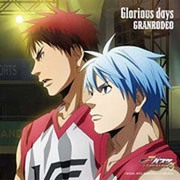 Glorious days (『劇場版 黒子のバスケ LAST GAME』主題歌)