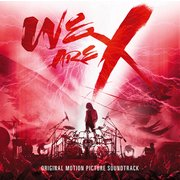 「WE ARE X」 オリジナル・サウンドトラック
