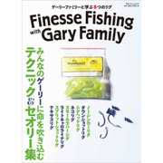 Finesse Fishing With Gary Family [ムックその他]