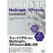 CINEMA 4D MoGraph/XPressoガイドブック [単行本]