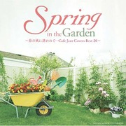 Spring in the Garden~春の風に誘われて…Cafe Jazz Covers Best 20~