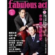fabulous act(ファビュラス・アクト) Vol.07 [ムックその他]