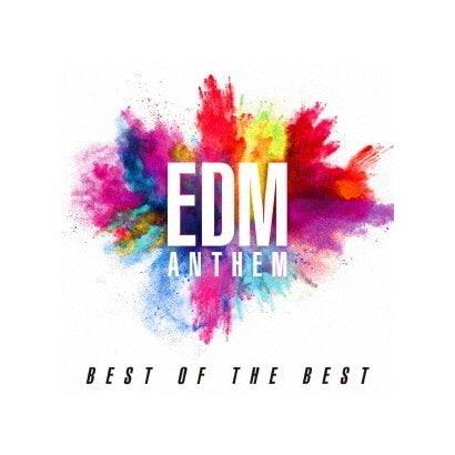 EDMアンセム ベスト・オブ・ザ・ベスト