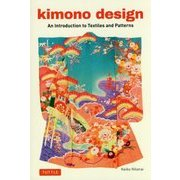 kimono design―An Introduction to Textiles and Patterns [単行本]