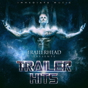 IMMEDIATE MUSIC TRAILERHEAD PRESENTS TRAILER HITS