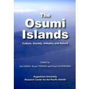 The Osumi Islands-Culture、Society、Industry and Nature [単行本]