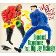 BLOODEST SAXOPHONE feat. BIG JAY McNEELY/未定 [CD]