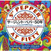 サージェント・ペパー50年-ザ・ビートルズの不滅のアルバム「サージェント・ペパーズ・ロンリー・ハーツ・クラブ・バンド」完全ガイド [単行本]