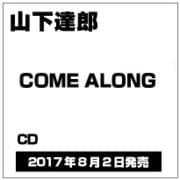 COME ALONG 1