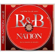R&B NATION vol.2<ULTRA CLUB MIX> Mixed By DJ NAKKA & SHUZO