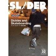 SLIDER Vol.32 (2017.AUTUMN)-Skateboard Culture Magazine(NEKO MOOK 2624) [ムックその他]