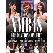NMB48 GRADUATION CONCERT ~KEI JONISHI / SHU YABUSHITA / REINA FUJIE~