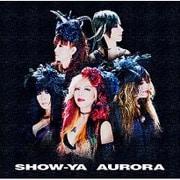 SHOW-YA / AURORA [CD]