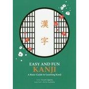 EASY AND FUN KANJI―A Basic Guide to Learning Kanji [単行本]