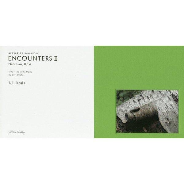 ENCOUNTERS II Nebraska, U.S.A ―エンカウンターズ2―T.T.Tanaka写真集 (NC PHOTO BOOKS) [単行本]