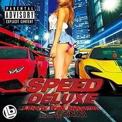 DJ NANA/スピード・デラックス -リバティー・ウォーク・メガミックス-