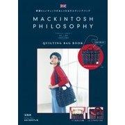MACKINTOSH PHILOSOPHY QUILTING BAG BOOK [ムック・その他]