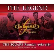 """""""THE LEGEND"""" / THE SQUARE Reunion -1982-1985- LIVE @Blue Note TOKYO"""