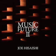久石譲 presents MUSIC FUTURE Ⅱ