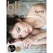 blt graph. vol.25 (TOKYO NEWS MOOK) [ムック・その他]
