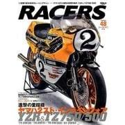 RACERS (レーサーズ) Vol.48 YZR750/500 [ムック・その他]