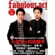 fabulous act(ファビュラス・アクト) Vol.08 (シンコー・ミュージックMOOK) [ムック・その他]