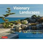 Visionary Landscapes―Japanese Garden Design in North America The Work of Five Contemporary Masters [単行本]