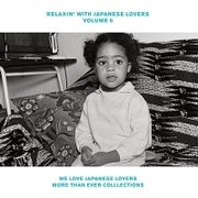 RELAXIN' WITH JAPANESE LOVERS VOLUME 6 WE LOVE JAPANESE LOVERS MORE THAN EVER COLLECTIONS