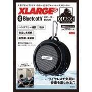 XLARGE Bluetooth スピーカー BOOK [ムック・その他]