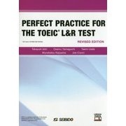 PERFECT PRACTICE FOR THE TOEIC L&R TEST-Revised Edition 改訂新版 [単行本]