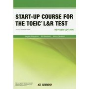 START-UP COURSE FOR THE TOEIC L&R TEST-REVISED EDITION 改訂新版 [単行本]