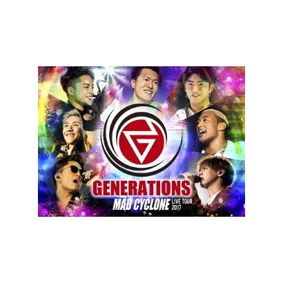 GENERATIONS from EXILE TRIBE/GENERATIONS LIVE TOUR 2017 MAD CYCLONE [Blu-ray Disc]