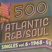 500 アトランティック・R&B/ソウル・シングルズ VOL.6*1968-69