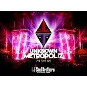 "三代目 J Soul Brothers LIVE TOUR 2017 ""UNKNOWN METROPOLIZ"""
