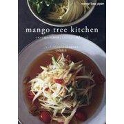 Mango Tree's Kichen(マンゴツリーズキッチン)-本格タイ料理のルーツ・32のレシピ [単行本]
