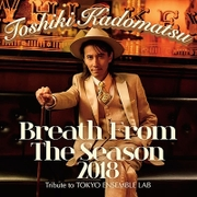 Breath From The Season 2018 ~Tribute to TOKYO ENSEMBLE LAB~