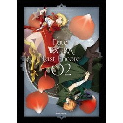 Fate/EXTRA Last Encore 02 [Blu-ray Disc]