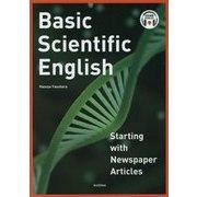 Basic Scientific English:Starting with Newspaper Articles―ニュース記事で学ぶやさしい科学英語 [単行本]