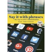 Say it with phrases-the way to active communication [事典辞典]