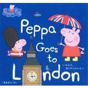 Peppa Goes to London―ペッパ、ロンドンへいく [絵本]