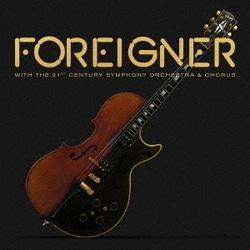 フォリナー/フォリナー・ウィズ・21世紀シンフォニー・オーケストラ&コーラス~ライヴ・イン・スイス 2017