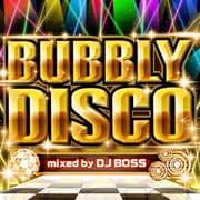 バブリー・ディスコ mixed by DJ BOSS