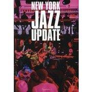 ニューヨーク・ジャズ・アップデート―体感する現在進行形ジャズ [単行本]