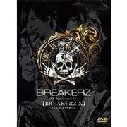 BREAKERZ 10th Anniversary Live 【BREAKERZ Ⅹ】 COMPLETE BOX