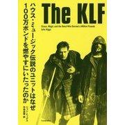The KLF―ハウス・ミュージック伝説のユニットはなぜ100万ポンドを燃やすにいたったのか [単行本]