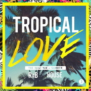 TROPICAL LOVE 3 THE BEST MIX of SUMMER R&B × HOUSE