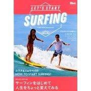 LET'S START SURFING-サーフィンをはじめて、人生をちょっと変えてみる(NEKO MOOK 2726) [ムックその他]