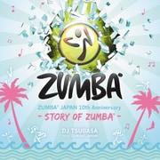 ZUMBA JAPAN 10th Anniversary -STORY OF ZUMBA- mixed by DJ TSUBASA from ZUMBA JAPAN